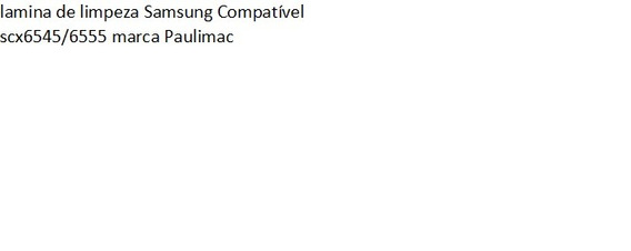 05 Lamina De Limpeza Samsung Compatível 6545/6555 PauliMac
