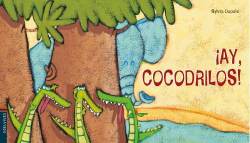 Imagen 1 de 1 de ¡ay, Cocodrilos! - Colección Luciérnaga