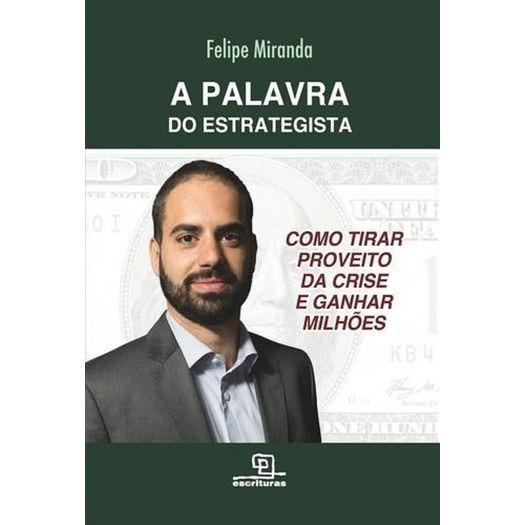 Livro A Palavra Do Estrategista - Felipe Miranda -escrituras