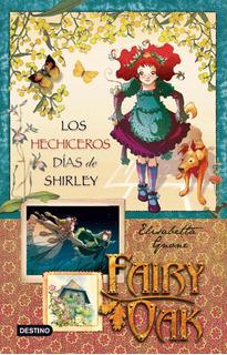 Fairy Oak.los Hechiceros Días De Shirley.serie C De E.gnone
