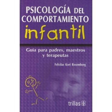 Psicología Del Comportamiento Infantil Guía Padres Trillas