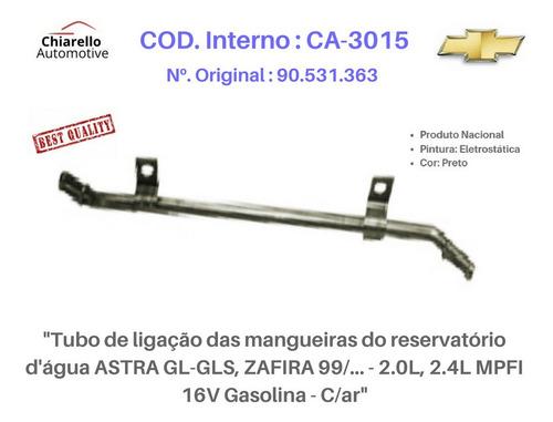 Tubo D'água Astra Zafira 2.0l, 2.4l Mpfi 16v Gas - C/ar