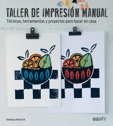 Imagen 1 de 7 de Libro Taller De Impresión Manual