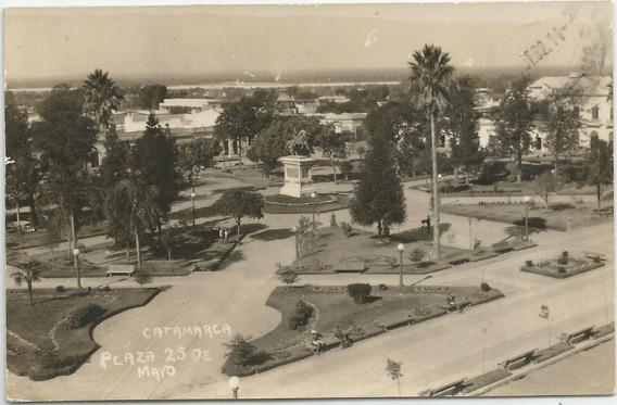 Antigua Postal Ciudad Catamarca 1932 Plaza 25 De Mayo