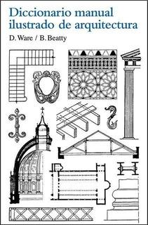 Dicc.manual Ilustrado De Arquitectura