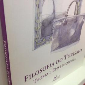 Livro - Filosofia Do Turismo - Alexandre Panosso Netto