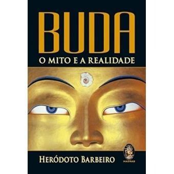 Livro Buda - O Mito E A Realidade