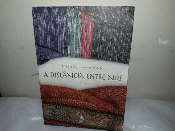 Livro A Distância Entre Nós Thrity Umrigar Romance