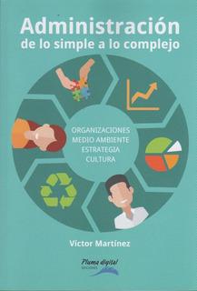 Administración De Lo Simple A Lo Complejo Martinez Pluma Dig