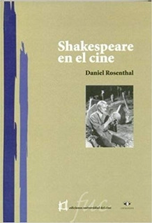 Shakespeare En El Cine - Rosenthal D (libro)