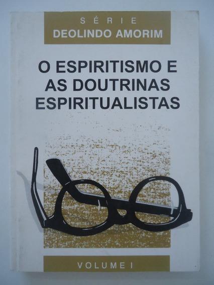 O Espiritismo E As Doutrinas Espiritualistas - Volume 1