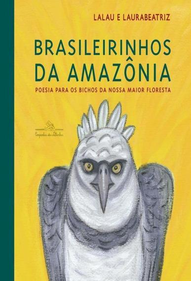 Brasileirinhos Da Amazonia : Poesia Para Os Bichos Da Noss