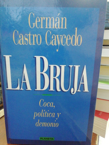 Libro La Bruja Germán Castro Caicedo Poca Política Y Demonio