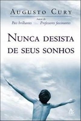 Livro- Nunca Desista Dos Seus Sonhos- Augusto Cury- + Brinde