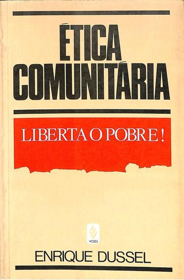 Enrique Dussel - Ética Comunitária