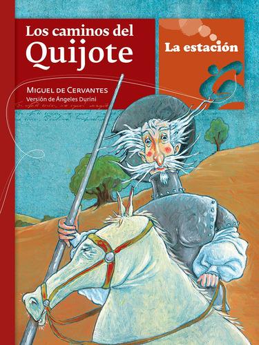 Los Caminos Del Quijote - La Estación - Mandioca