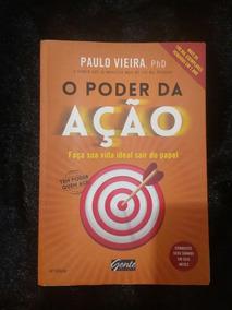 Livro O Poder Da Ação Paulo Vieira