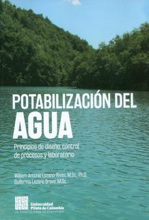 Potabilización Del Agua. Principios De Diseño, Control De Pr