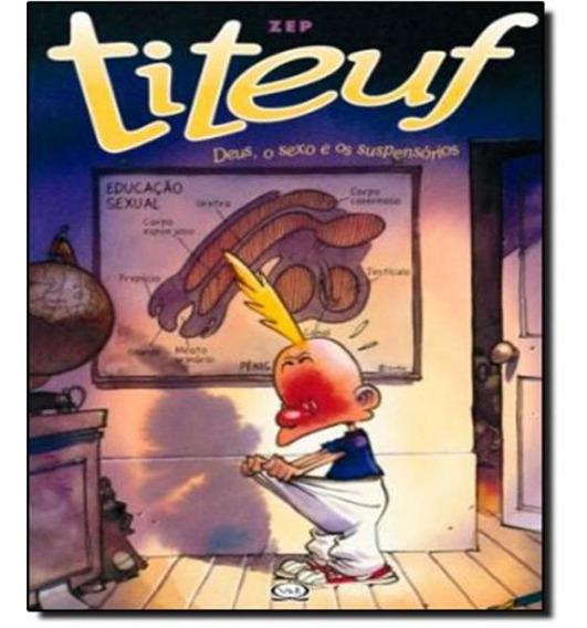 Titeuf - Deus, O Sexo E Os Suspensorios