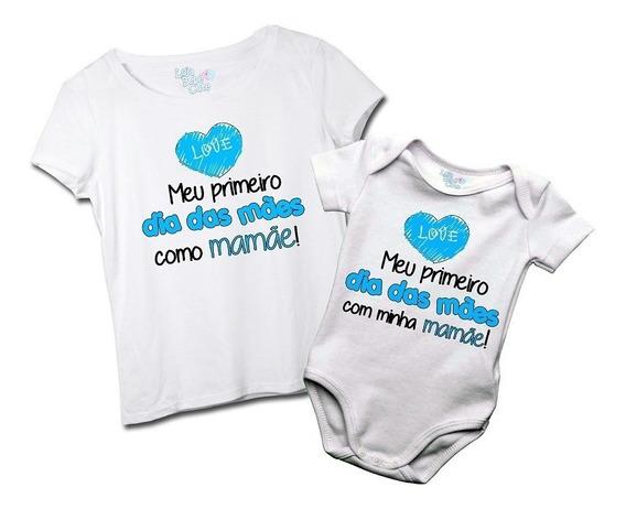 Kit Mamãe E Filho Meu Primeiro Dia Das Mães Camiseta E Body