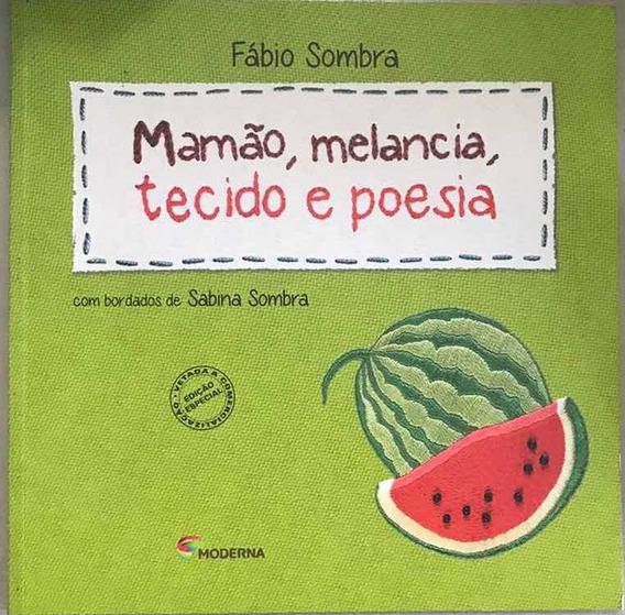 Livro Mamão, Melancia, Tecido E Poesia