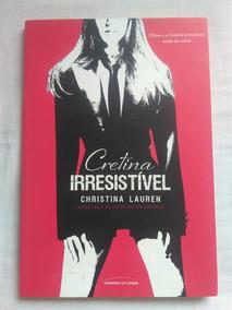 Cretina Irresistível - Christina Lauren