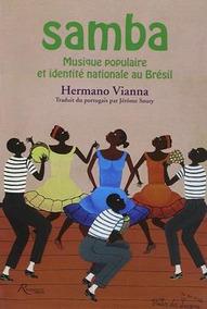 Samba: Musique Populaire Et Identité Nationale Au Brésil