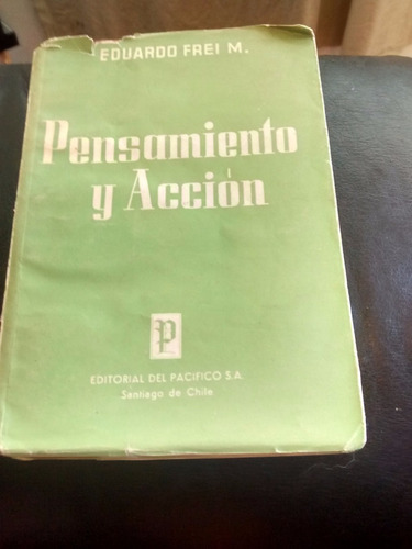 Libro Pensamiento Y Accion - Eduardo Frei M (80