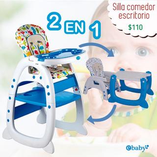Silla De Comer- Escritorio Bebe, 2 En 1 , Reposapies, Ebaby