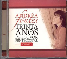 Cd Andréa Fontes 30 Anos De Louvor Pentecostal Vol. 1