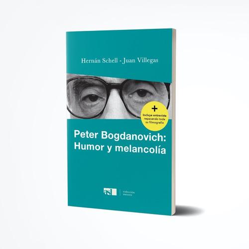 Peter Bogdanovich: Humor Y Melancolía - Schell / Villegas