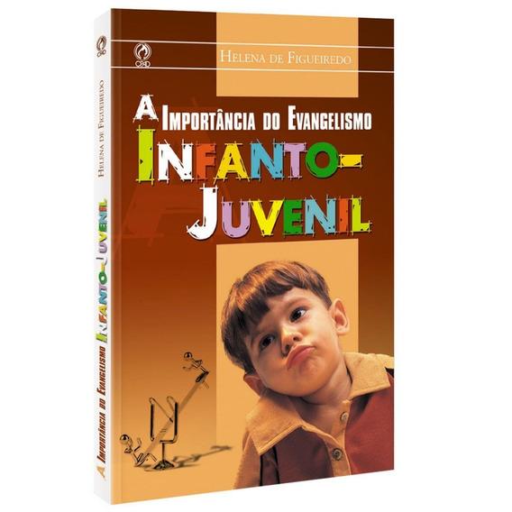 A Importância Do Evangelho Infanto-juvenil - Helena Figueire