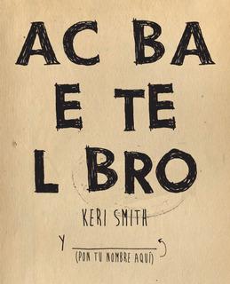 Acaba Este Libro De Keri Smith - Paidós