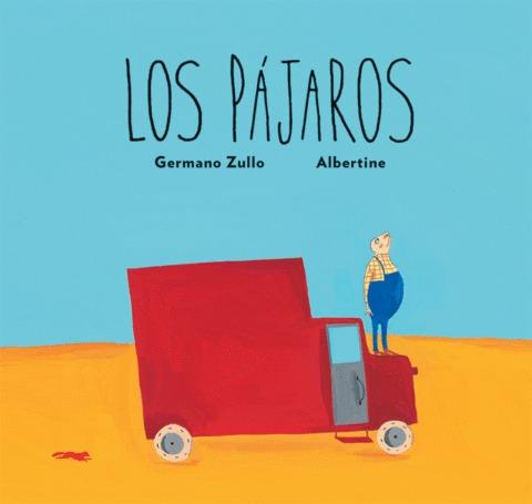 Los Pájaros - Germano Zullo - Libros Del Zorro Rojo