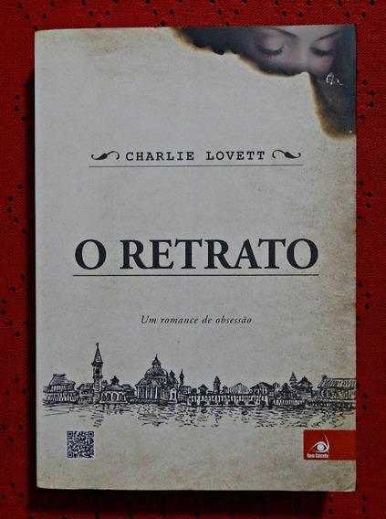 O Retrato: Um Romance De Obsessão (livro)   Charlie Lovett