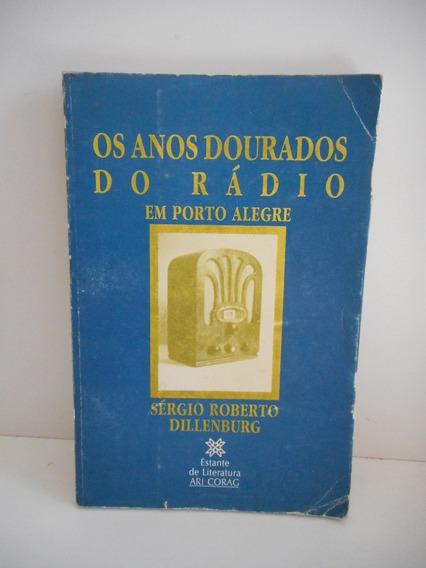 Livro Os Anos Dourados Do Rádio Em Poa Sérgio Roberto