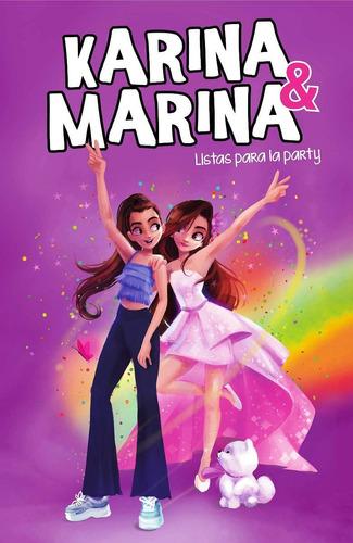 Listas Para La Party . Karina Y Marina