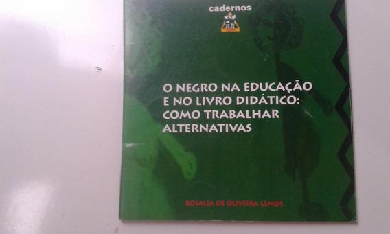 Livro - O Negro Na Educação E No Livro Didático - Rosália