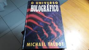 O Universo Holográfico De Michael Talbot #