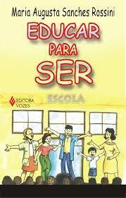 Educar Para Ser Maria Augusta Sanc
