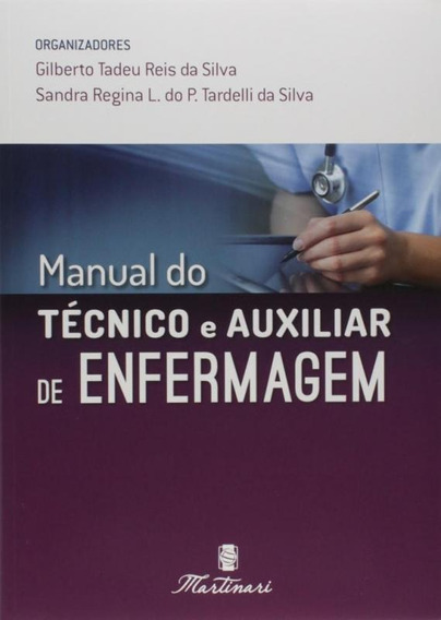 Manual Do Tecnico E Auxiliar De Enfermagem - Martinari