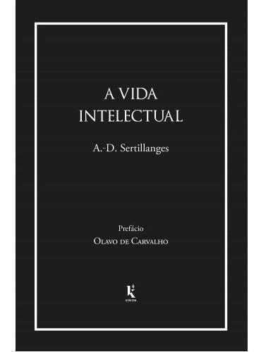 A Vida Intelectual ( A. D. Sertillanges )