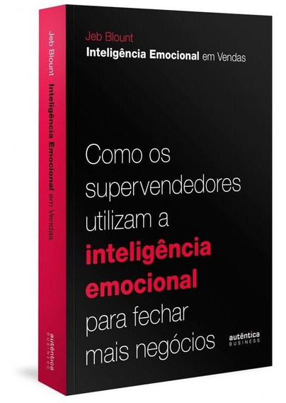 Como Os Supervendedores Utilizam A Inteligencia Emocional Pa