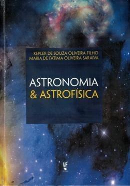 Astronomia & Astrofisica - 4ª Ed