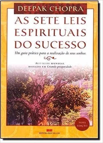 As Sete Leis Espirituais Do Sucesso - Deepak Chopra