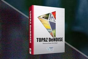 Topaz Denoise 2019 - Redução De Ruido