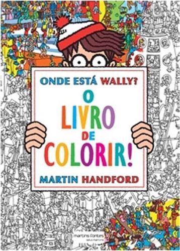 Imagem 1 de 1 de Onde Esta Wally? - O Livro De Colorir!