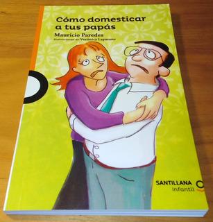 Libro - Como Domesticar A Tus Papas