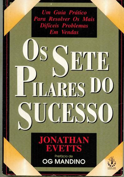 Livro Os Sete Pilares Do Sucesso - Jonathan Evetts - 205 Pag