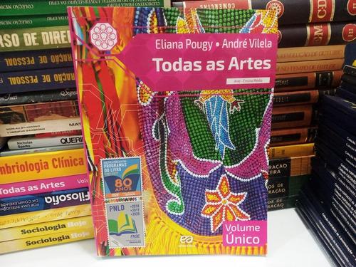 Todas As Artes Volume Único Pougy E Vilela Ensino Medio